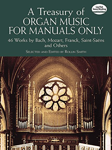 9780486435824: A Treasury of Organ Music for Manuals Only: 46 Works by Bach, Mozart, Franck, Saint-Saëns and Others (Dover Music for Organ)