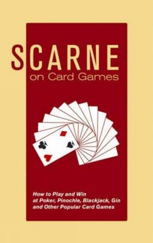 9780486436036: Scarne on Card Games: How to Play and Win at Poker, Pinochle, Blackjack, Gin and Other Popular Card Games