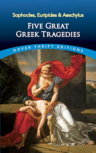 Five Great Greek Tragedies (Dover Thrift Editions): Sophocles, Euripides, Aeschylus