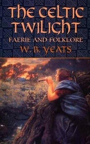 9780486436579: The Celtic Twilight: Faerie and Folklore (Celtic, Irish)