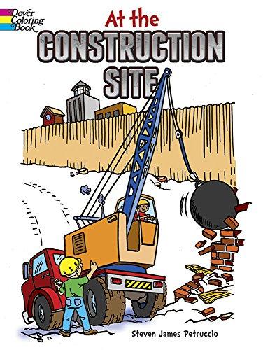 At the Construction Site (Dover Coloring Books): Steven James Petruccio