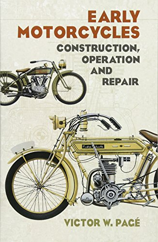 Early Motorcycles: Construction, Operation and Repair: Page, Victor W.