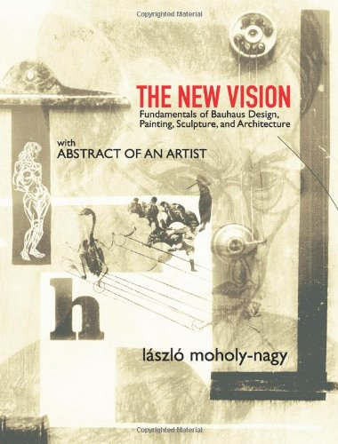 9780486436937: The New Vision: Fundamentals of Bauhaus Design, Painting, Sculpture, and Architecture