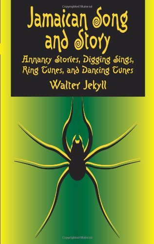 9780486437200: Jamaican Song and Story: Annancy Stories, Digging Sings, Ring Tunes, and Dancing Tunes