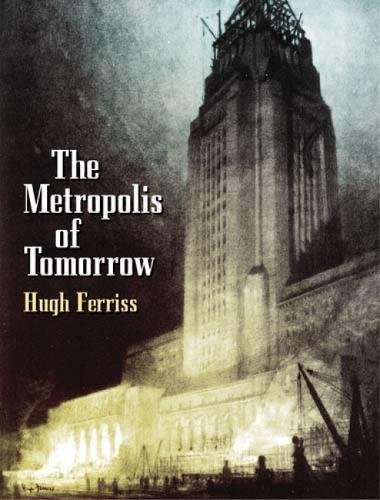 9780486437279: The Metroplois of Tomorrow (Dover Architecture)