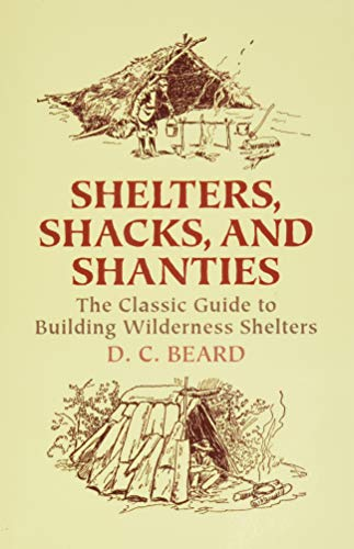 9780486437477: Shelters, Shacks, and Shanties: The Classic Guide to Building Wilderness Shelters (Dover Books on Architecture)