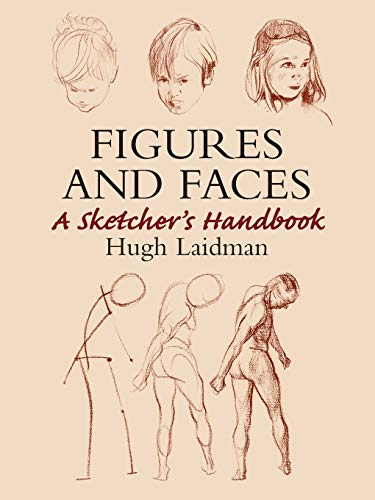 Figures and Faces: A Sketcher's Handbook (Dover Art Instruction) (9780486437613) by Laidman, Hugh
