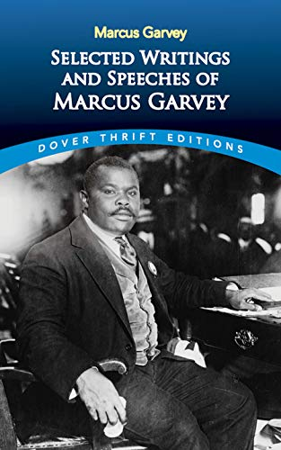 Selected Writings and Speeches of Marcus Garvey: Marcus Garvey