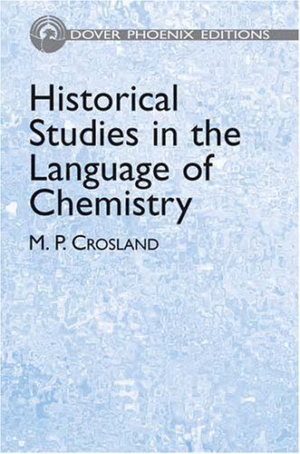 9780486438023: Historical Studies in the Language of Chemistry (Dover Phoenix Editions)