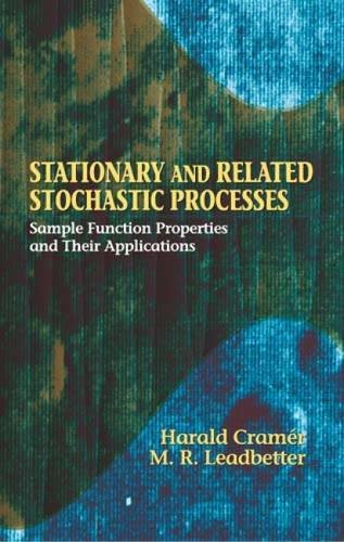9780486438276: Stationary And Related Stochastic Processes: Sample Function Properties And Their Applications