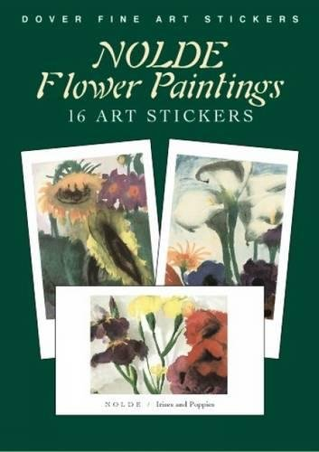 9780486438795: Nolde Flower Paintings: 16 Art Stickers (Dover Fine Art Stickers)