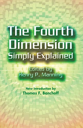 9780486438894: The Fourth Dimension Simply Explained: A Collection of Essays Selected from Those Submitted in the Scientific American's Prize Competition