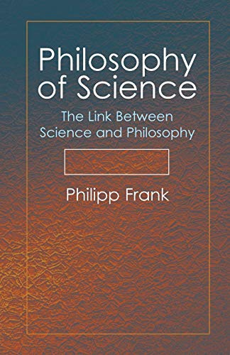 Philosophy of science: the link between science and philosophy.: Frank, Philipp.
