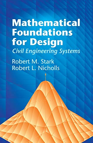 9780486438986: Mathematical Foundations for Design: Civil Engineering Systems (Dover Civil and Mechanical Engineering)