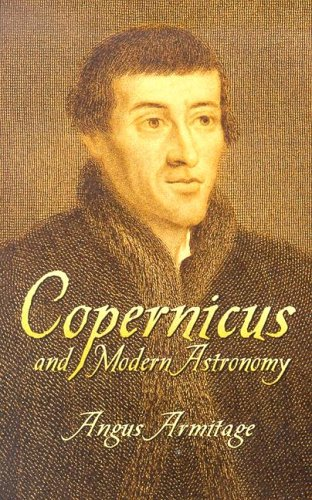 Copernicus and Modern Astronomy (Dover Books on Astronomy): Armitage, Angus