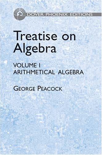 9780486439150: Treatise On Algebra: Arithmetical Algebra: 1