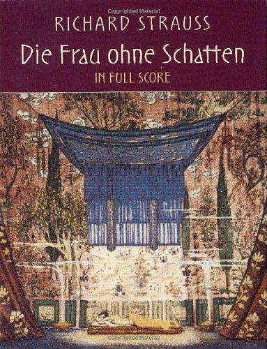 Die Frau ohne Schatten in Full Score (Dover Music Scores): Richard Strauss