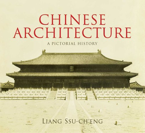 Chinese Architecture: A Pictorial History (Dover Architecture): Liang Ssu-ch'eng