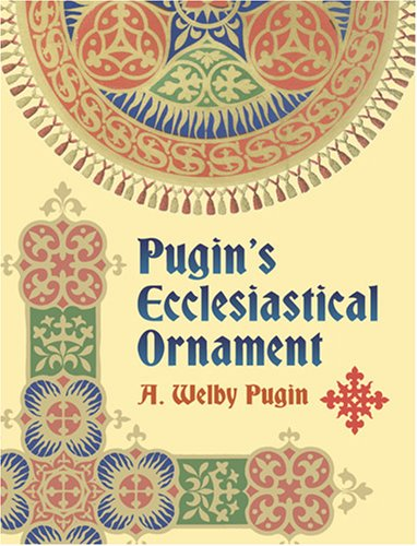 9780486440026: Pugin's Ecclesiastical Ornament (Pictorial Archives)