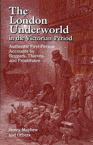 9780486440064: The London Underworld in the Victorian Period: Authentic First-Person Accounts by Beggars, Thieves and Prostitutes (v. 1)
