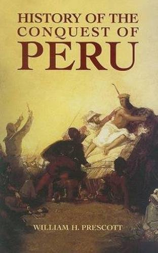 9780486440071: History Of The Conquest Of Peru