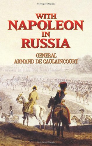 9780486440132: With Napoleon in Russia: General Armand De Caulaincourt, Duke of Vicenza (Dover Books on History, Political and Social Science) (Dover Military History, Weapons, Armor)