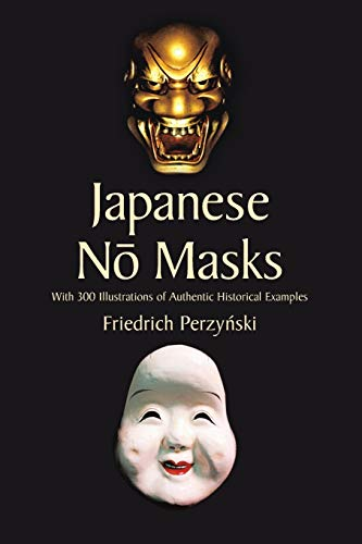 9780486440149: Japanese No Masks: With 300 Illustrations of Authentic Historical Examples (Dover Fine Art, History of Art)