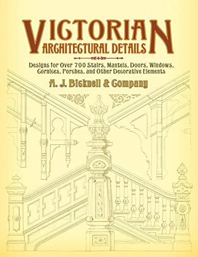 9780486440156: Victorian Architectural Details: Designs for Over 700 Stairs, Mantels, Doors, Windows, Cornices, Porches, and Other Decorative Elements (Dover Architecture)