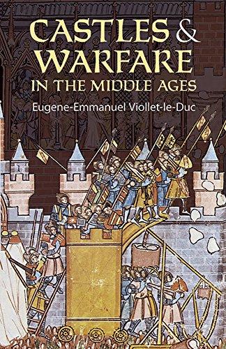Castles and Warfare in the Middle Ages: Viollet-le-Duc, Eugene-Emmanuel