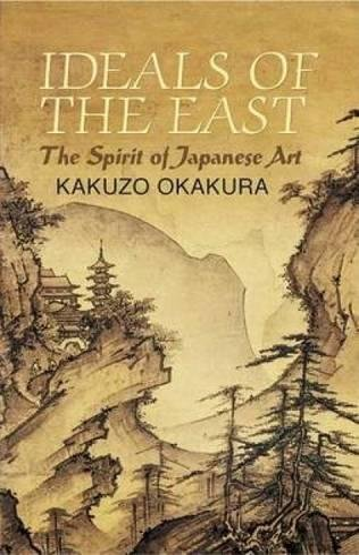 9780486440248: Ideals of the East: The Spirit of Japanese Art (Dover Books on Art, Art History)