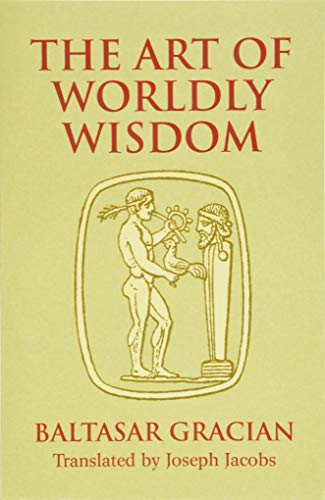 9780486440347: The Art of Worldly Wisdom (Dover Books on Western Philosophy)