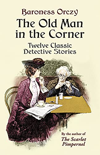 9780486440484: The Old Man in the Corner: Twelve Classic Detective Stories