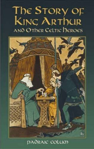 9780486440613: The Story of King Arthur and Other Celtic Heroes (Dover Children's Classics)