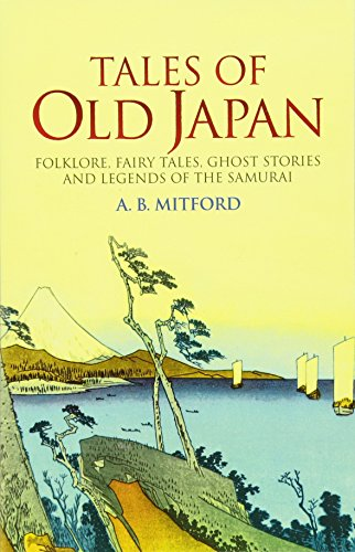 9780486440620: Tales Of Old Japan: Folklore, Fairy Tales, Ghost Stories And Legends Of The Samurai