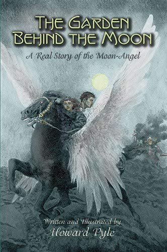 9780486440736: The Garden Behind the Moon: A Real Story of the Moon-Angel (Dover Children's Classics)