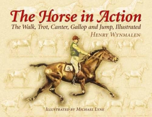 The Horse in Action: The Walk, Trot, Canter, Gallop, and Jump, Illustrated (9780486441085) by Wynmalen, Henry
