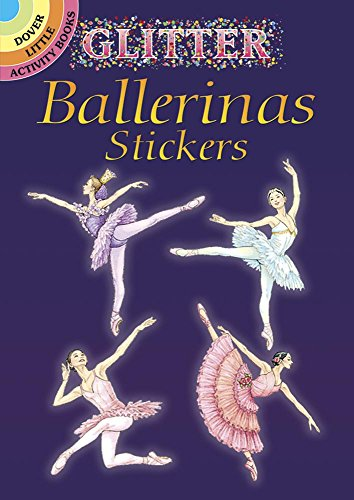 9780486441108: Glitter Ballerinas Stickers (Dover Little Activity Books Stickers)