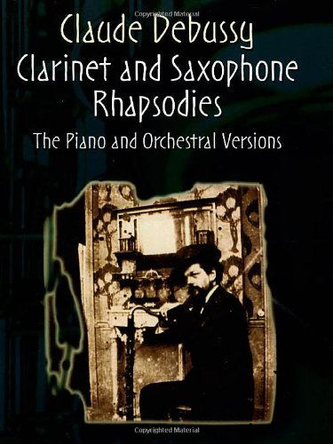 9780486441344: Claude Debussy Clarinet And Saxophone Rhapsodies Asax
