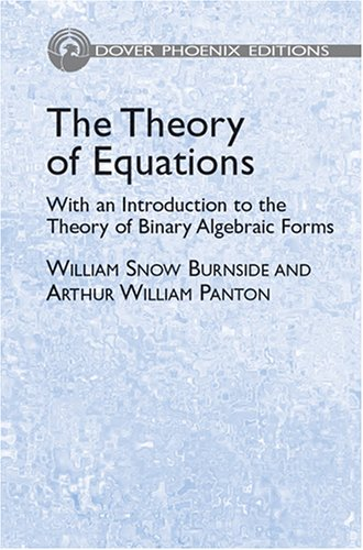 9780486441405: The Theory of Equations: With an Introduction to the Theory of Binary Algebraic Forms (Phoenix Edition)