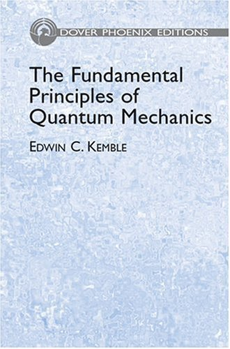 The Fundamental Principles of Quantum Mechanics: With: Edwin C. Kemble