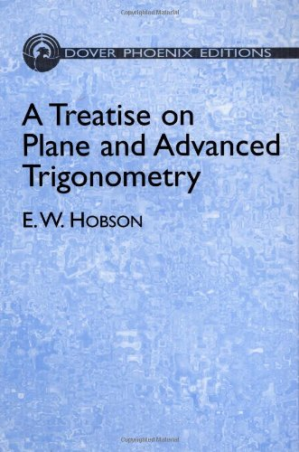 9780486441771: A Treatise On Plane And Advanced Trigonometry