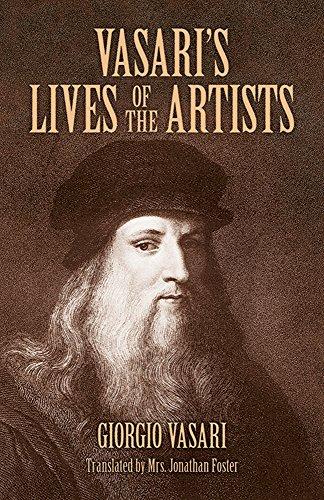9780486441801: Vasari's Lives of the Artists: Giotto, Masaccio, Fra Filippo Lippi, Botticelli, Leonardo, Raphael, Michelangelo, Titian (Dover Fine Art, History of Art)