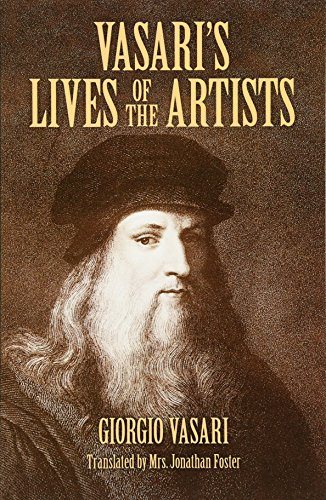 9780486441801: Vasari's Lives of the Artists: Giotto, Masaccio, Fra Filippo Lippi, Botticelli, Leonardo, Raphael, Michelangelo, Titian (Dover Fine Art, History of Art)