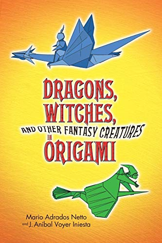 9780486442129: Dragons, Witches and Other Fantasy Creatures in Origami (Dover Origami Papercraft)