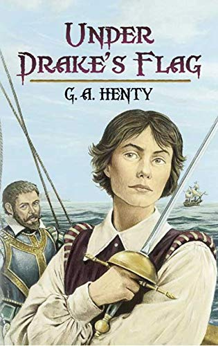 Under Drake's Flag: A Tale of the: Henty, G A
