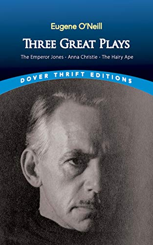 9780486442181: Three Great Plays: The Emperor Jones, Anna Christie and The Hairy Ape (Dover Thrift Editions)