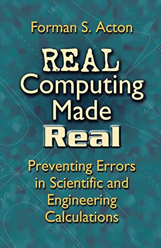 9780486442211: Real Computing Made Real: Preventing Errors in Scientific and Engineering Calculations (Dover Books on Computer Science)