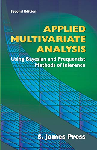 9780486442365: Applied Multivariate Analysis: Using Bayesian and Frequentist Methods of Inference (Dover Books on Mathematics)
