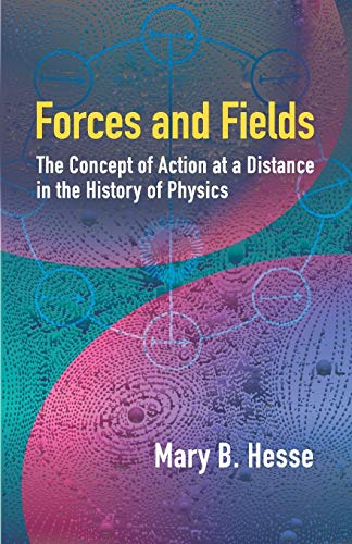 9780486442402: Forces and Fields: The Concept of Action at a Distance in the History of Physics