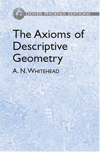 9780486442457: The Axioms of Descriptive Geometry (Dover Phoenix Editions)